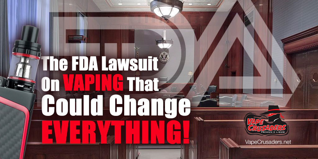 The FDA Lawsuit On Vaping That Could Change Everything